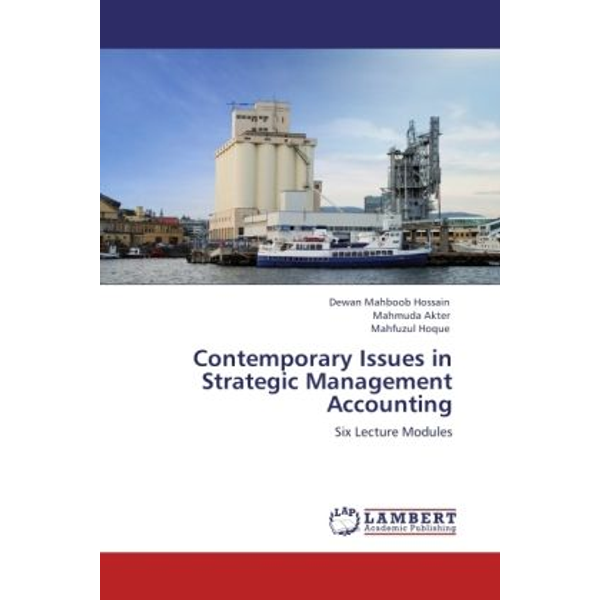 Hossain, Dewan Mahboob - Contemporary Issues in Strategic Management Accounting - Six Lecture Modules