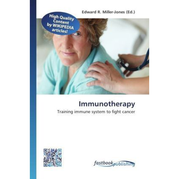 FastBook Publishing - Immunotherapy - Training immune system to fight cancer