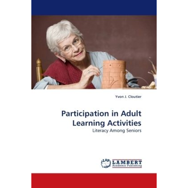 Cloutier, Yvon J. - Participation in Adult Learning Activities - Literacy Among Seniors