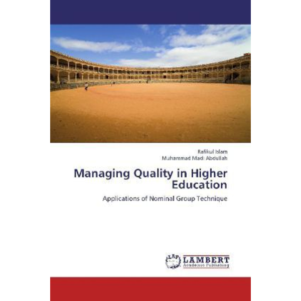 Islam, Rafikul - Managing Quality in Higher Education - Applications of Nominal Group Technique