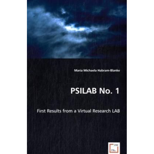 Habram-Blanke, Maria M. - PSILAB No. 1 - First Results from a Virtual Research LAB