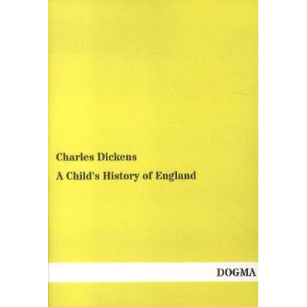 Dickens, Charles - A Child's History of England