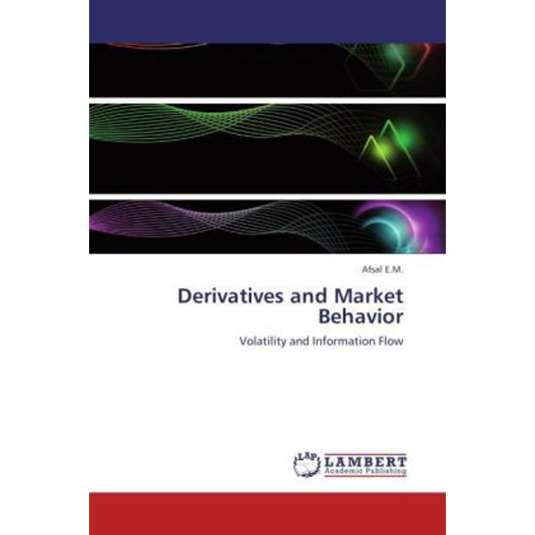 E.M., Afsal - Derivatives and Market Behavior - Volatility and Information Flow