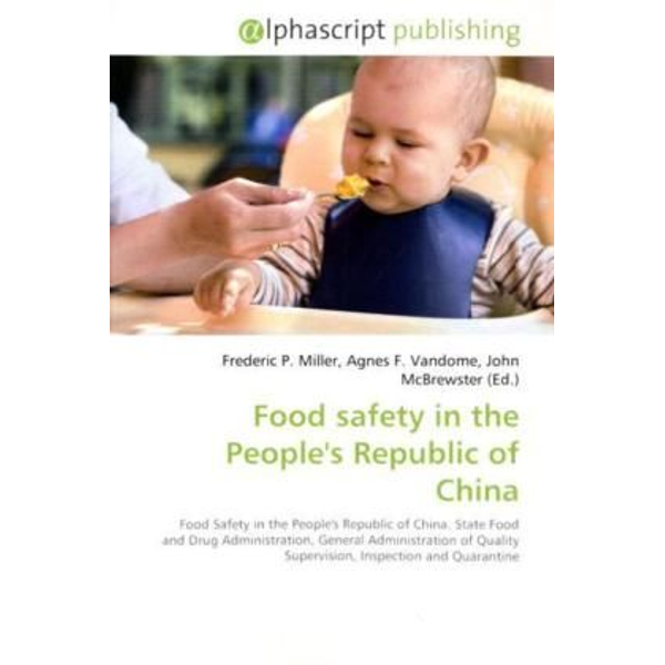 Alphascript Publishing - Food safety in the People's Republic of China