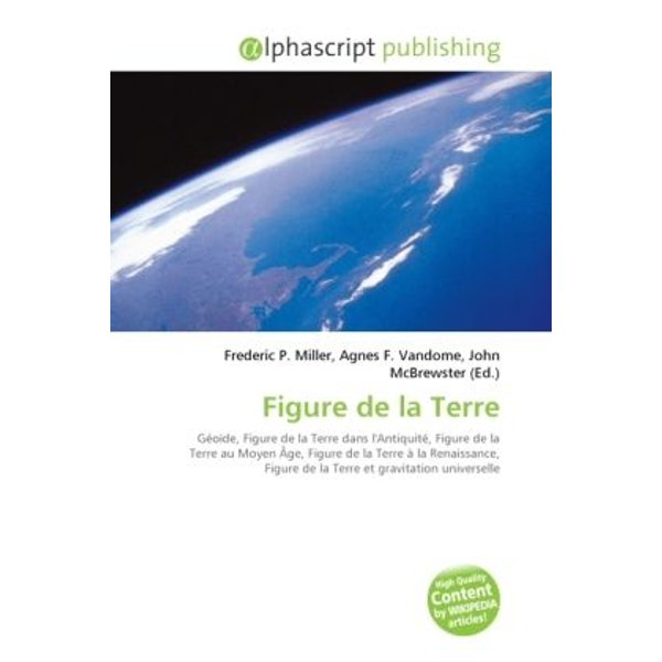 Alphascript Publishing - Figure de la Terre