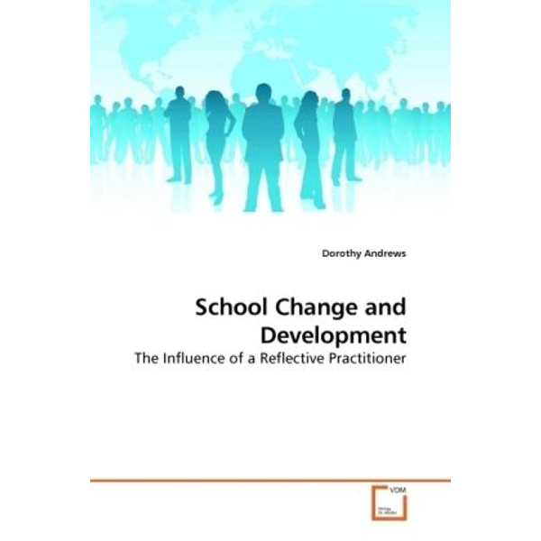 Andrews, Dorothy - School Change and Development - The Influence of a Reflective Practitioner