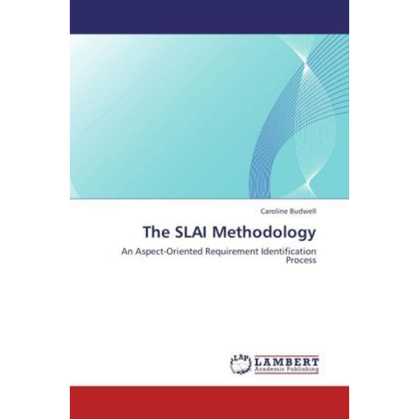 Budwell, Caroline - The SLAI Methodology - An Aspect-Oriented Requirement Identification Process