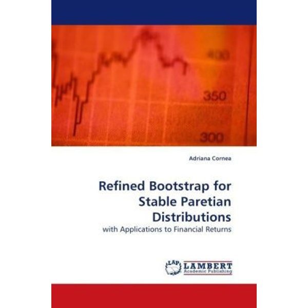 Cornea, Adriana - Refined Bootstrap for Stable Paretian Distributions - with Applications to Financial Returns