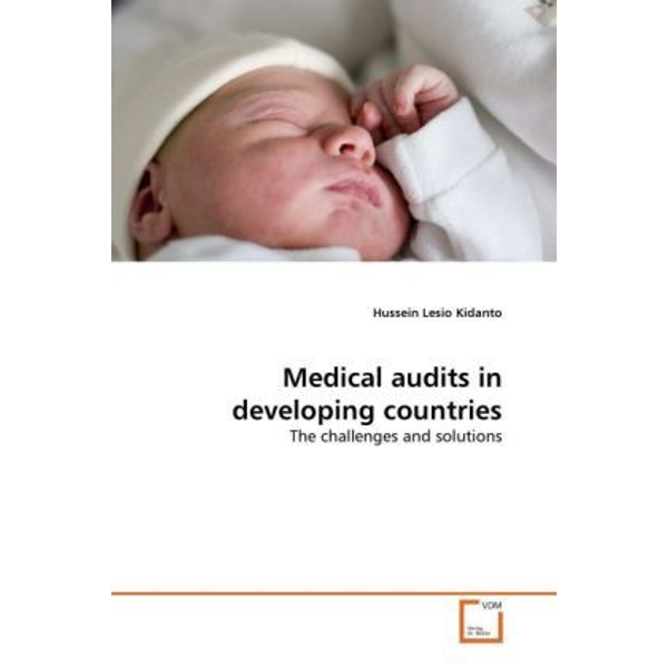 Kidanto, Hussein Lesio - Medical audits in developing countries - The challenges and solutions
