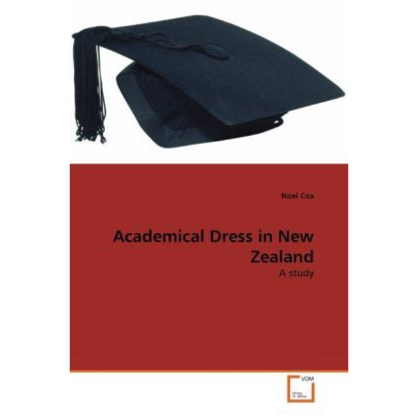 Cox, Noel - Academical Dress in New Zealand - A study