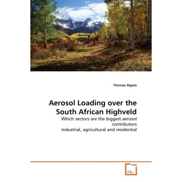 Bigala, Thomas - Aerosol Loading over the South African Highveld - Which sectors are the biggest aerosol contributors Industrial, agricultural and residential