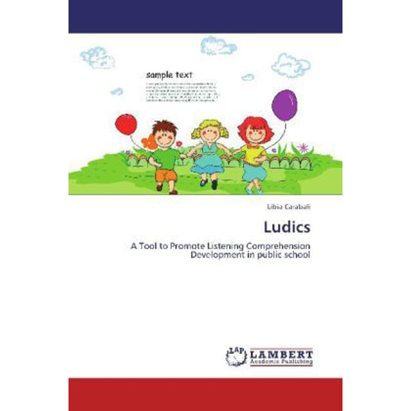 Carabali, Libia - Ludics - A Tool to Promote Listening Comprehension Development in public school