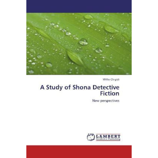 Chigidi, Willie - A Study of Shona Detective Fiction - New perspectives