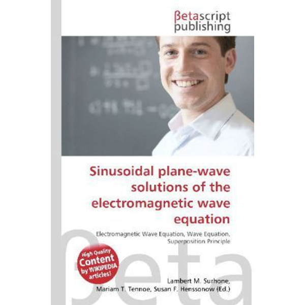 Betascript Publishing - Sinusoidal plane-wave solutions of the electromagnetic wave equation