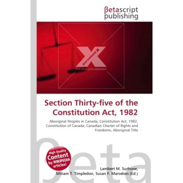 Betascript Publishing - Section Thirty-five of the Constitution Act, 1982