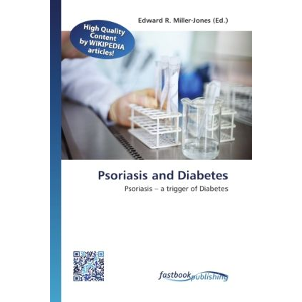 FastBook Publishing - Psoriasis and Diabetes - Psoriasis   a trigger of Diabetes