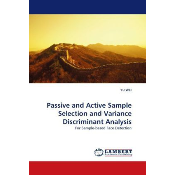 Wei, Yu - Passive and Active Sample Selection and Variance Discriminant Analysis - For Sample-based Face Detection