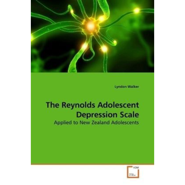 Walker, Lyndon - The Reynolds Adolescent Depression Scale - Applied to New Zealand Adolescents