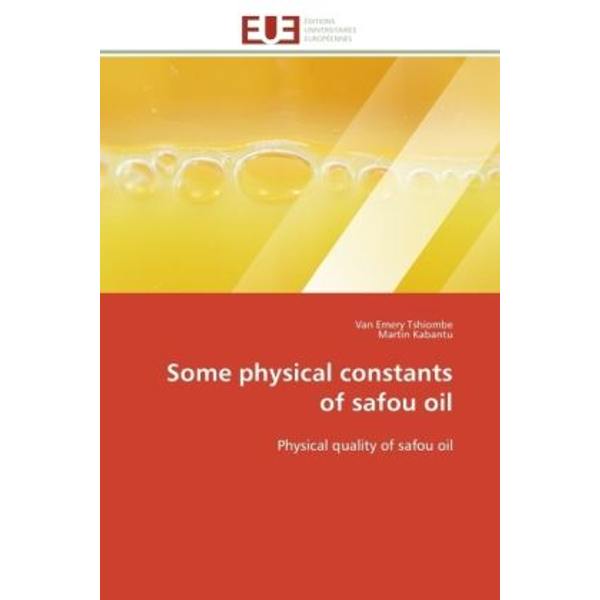 Collectif - Some Physical Constants of Safou Oil
