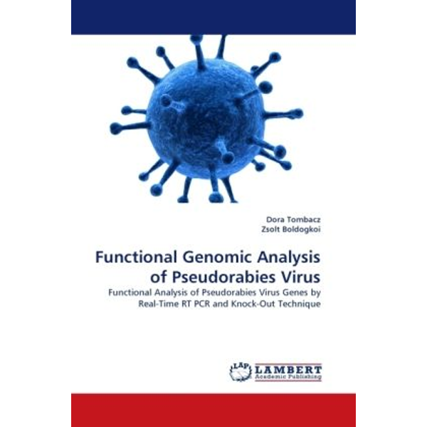 Tombacz, Dora - Functional Genomic Analysis of Pseudorabies Virus - Functional Analysis of Pseudorabies Virus Genes by Real-Time RT PCR and Knock-Out Technique
