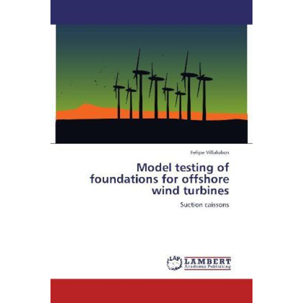 Villalobos, Felipe - Model testing of foundations for offshore wind turbines - Suction caissons