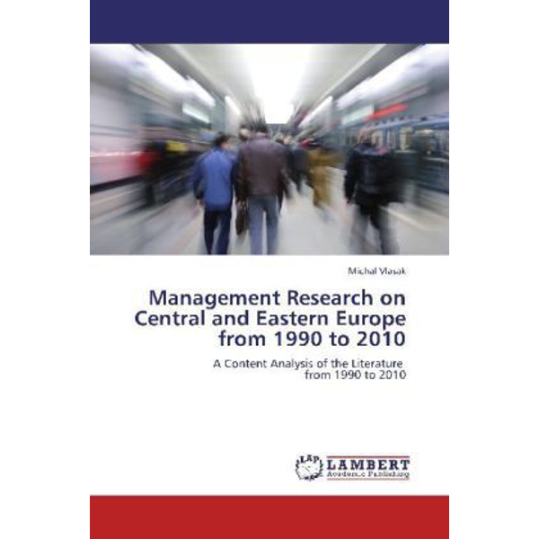 Vlasak, Michal - Management Research on Central and Eastern Europe from 1990 to 2010 - A Content Analysis of the Literature from 1990 to 2010