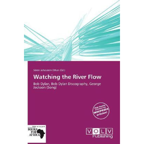 Betascript Publishing - Watching the River Flow - Bob Dylan, Bob Dylan Discography, George Jackson (Song)