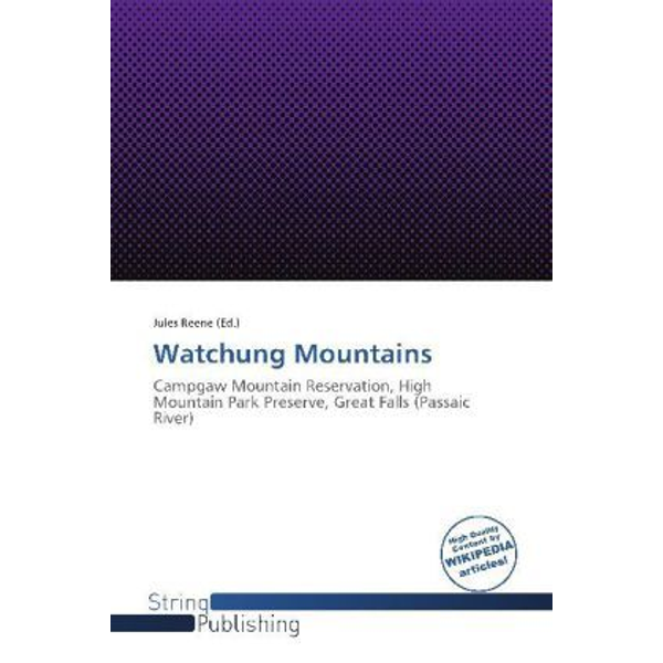 Betascript Publishing - Watchung Mountains - Campgaw Mountain Reservation, High Mountain Park Preserve, Great Falls (Passaic River)