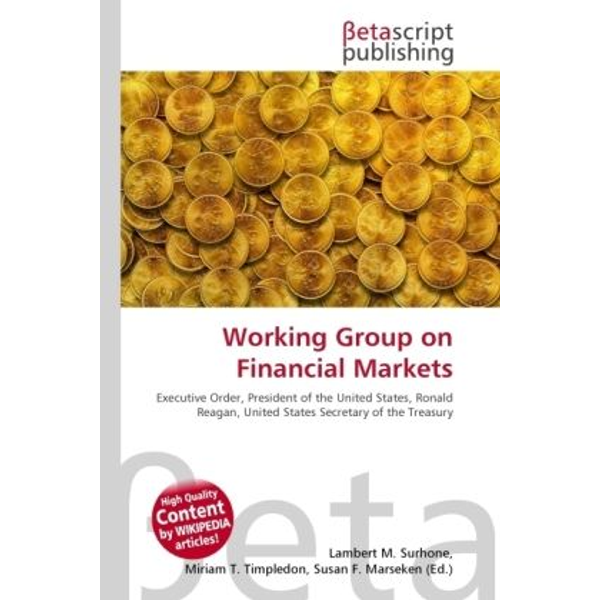 Betascript Publishing - Working Group on Financial Markets