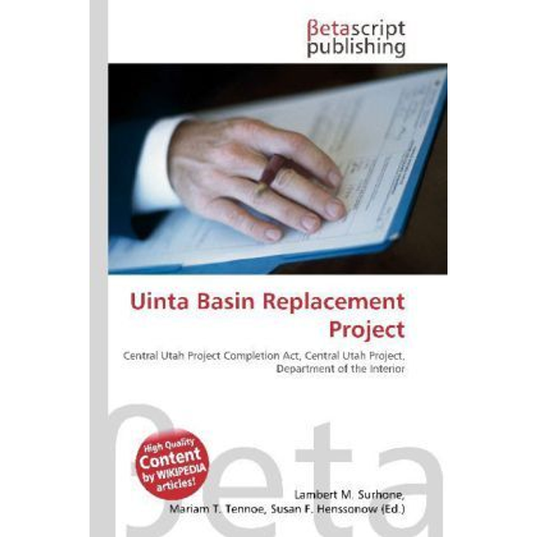 Betascript Publishing - Uinta Basin Replacement Project