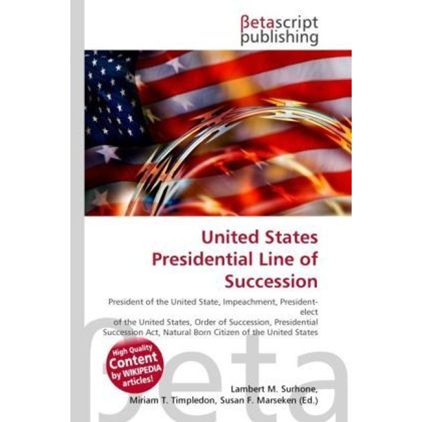Betascript Publishing - United States Presidential Line of Succession