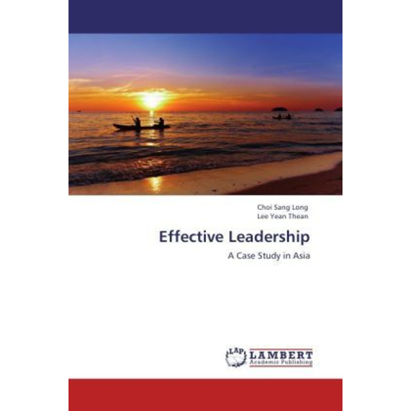 Sang Long, Choi - Effective Leadership - A Case Study in Asia