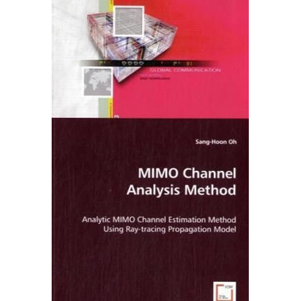 Oh, Sang-Hoon - MIMO Channel Analysis Method - Analytic MIMO Channel Estimation Method Using Ray-tracing Propagation Model