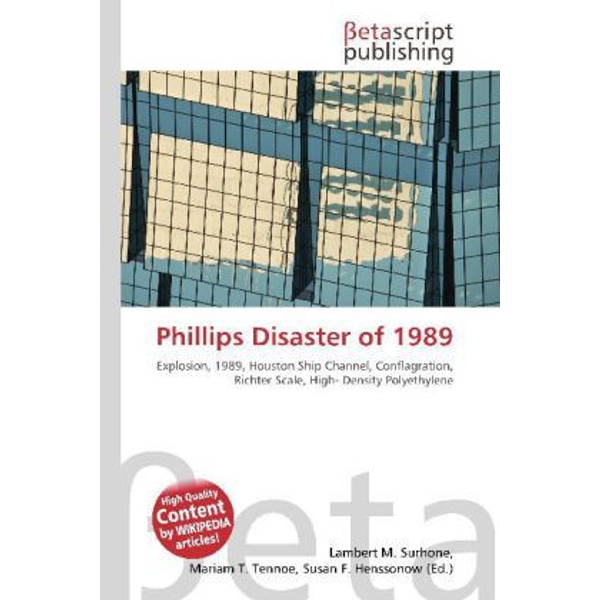 Betascript Publishing - Phillips Disaster of 1989