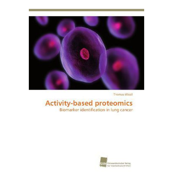 Wiedl, Thomas - Activity-based proteomics - Biomarker identification in lung cancer