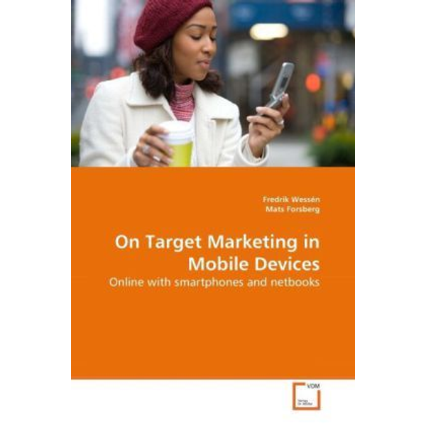 Wessén, Fredrik - On Target Marketing in Mobile Devices - Online with smartphones and netbooks