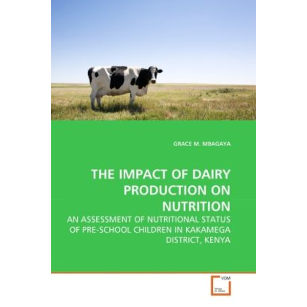 Mbagaya, Grace M. - THE IMPACT OF DAIRY PRODUCTION ON NUTRITION - AN ASSESSMENT OF NUTRITIONAL STATUS OF PRE-SCHOOL CHILDREN IN KAKAMEGA DISTRICT, KENYA