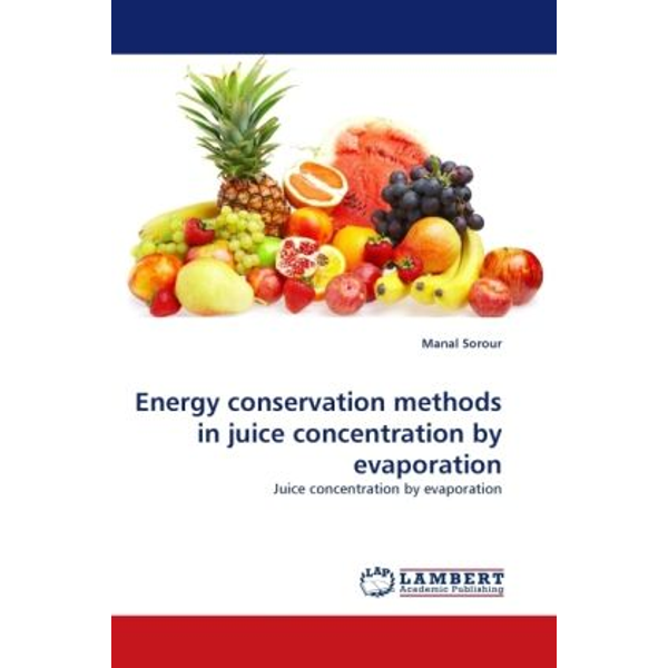 Sorour, Manal - Energy conservation methods in juice concentration by evaporation - Juice concentration by evaporation
