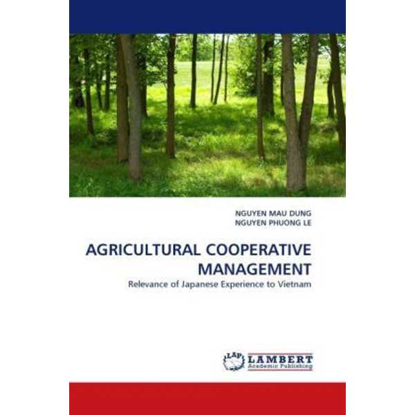 Mau Dung, Nguyen - AGRICULTURAL COOPERATIVE MANAGEMENT - Relevance of Japanese Experience to Vietnam