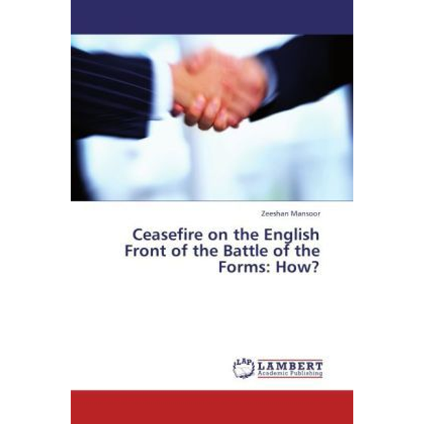 Mansoor, Zeeshan - Ceasefire on the English Front of the Battle of the Forms: How?