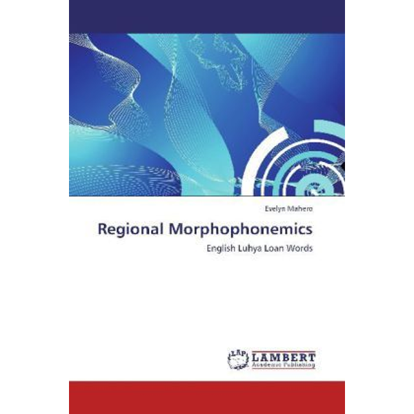 Mahero, Evelyn - Regional Morphophonemics - English Luhya Loan Words