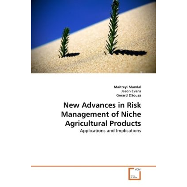 Mandal, Maitreyi - New Advances in Risk Management of Niche Agricultural Products - Applications and Implications