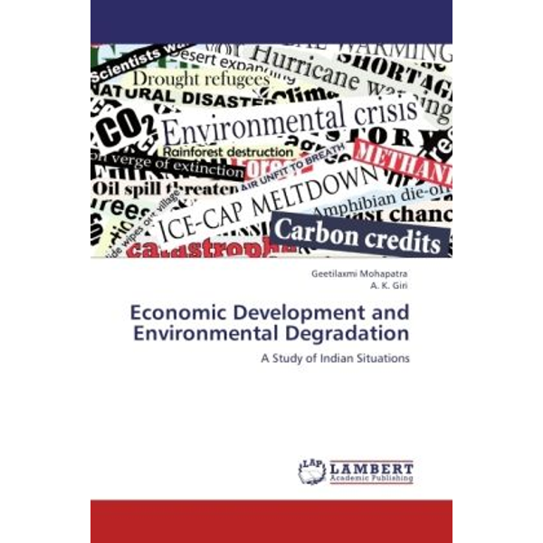Mohapatra, Geetilaxmi - Economic Development and Environmental Degradation - A Study of Indian Situations