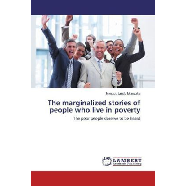 Manyaka, Semape Jacob - The marginalized stories of people who live in poverty - The poor people deserve to be heard