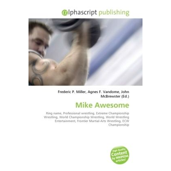 Alphascript Publishing - Mike Awesome