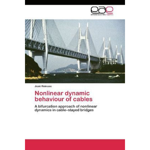 Reinoso, José - Nonlinear dynamic behaviour of cables - A bifurcation approach of nonlinear dynamics in cable stayed bridges