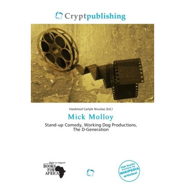Alphascript Publishing - Mick Molloy - Stand-up Comedy, Working Dog Productions, The D-Generation