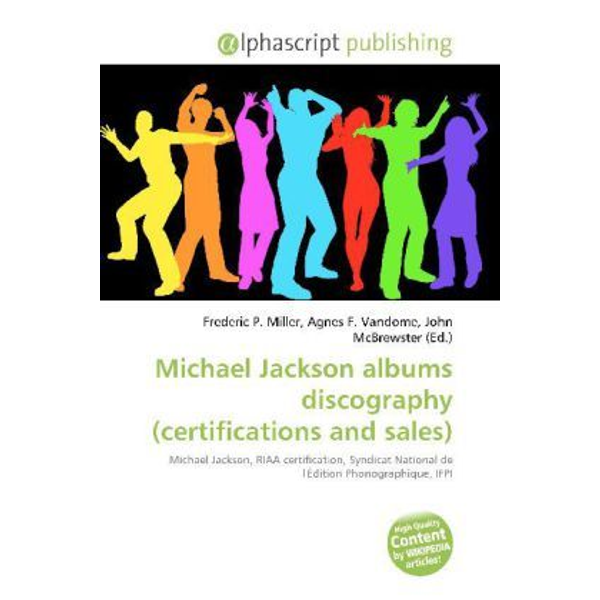 Alphascript Publishing - Michael Jackson albums discography (certifications and sales)