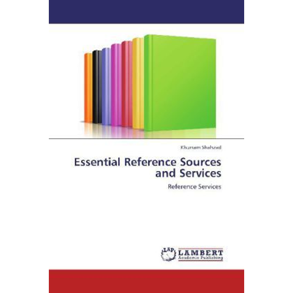 Shahzad, Khurram - Essential Reference Sources and Services - Reference Services