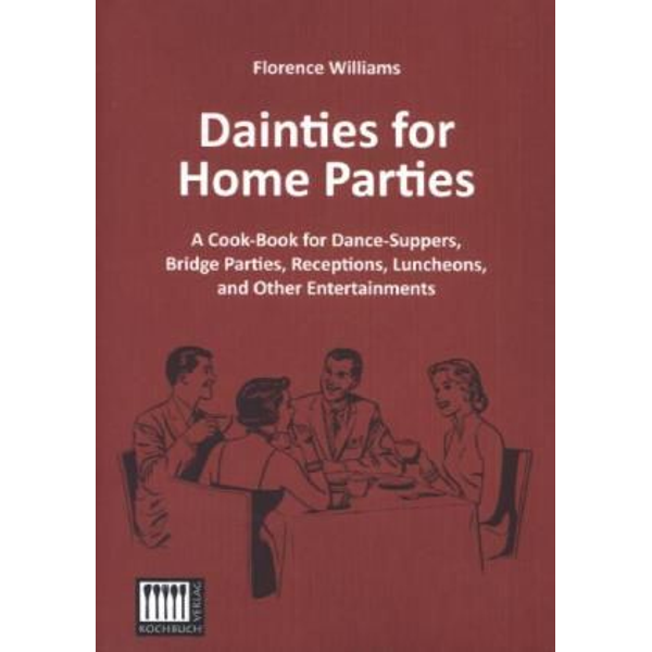 Williams, Florence - Dainties for Home Parties